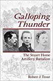 img - for Galloping Thunder: The Stuart Horse Artillery Battalion book / textbook / text book