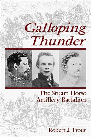 Galloping Thunder: The Stuart Horse Artillery Battalion