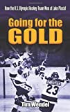 Going for the Gold: How the U.S. Olympic Hockey Team Won at Lake Placid (Dover Books on Sports and Popular Recreations) by Wendel, Tim (2009) Paperback