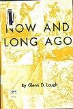 Now and Long Ago, Lough, Glenn D., 0870125133