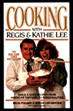 Cooking with Regis and Kathie Lee, Regis Philbin and Kathie Lee Gifford, 1562827529