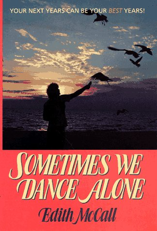 Sometimes We Dance Alone: Your Next Years Can Be Your Best Years! by Brand: Brett Books