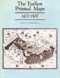 The Earliest Printed Maps, 1472-1500, Campbell, Tony, 0520062701