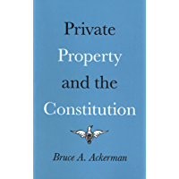 Private Property and the Constitution (English Edition)