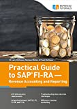Practical Guide to SAP FI-RA - Revenue Accounting and Reporting