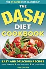 The DASH Diet Health Plan Cookbook: Easy and Delicious Recipes to Promote Weight Loss, Lower Blood Pressure and Help Prevent Diabetes