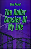 The Roller Coaster of My Life, Liza Prael, 1413739156