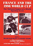 France and the 1998 World Cup : The National Impact of a World Sporting Event, , 0714648876