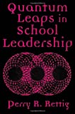 Quantum Leaps in School Leadership, Perry Richard Rettig, 0810842173