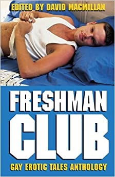 The Freshman Club: Gay Erotic Tales Anthology