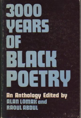 3000 years of black poetry; an anthology, Lomax, Alan (Compiled by), and Abdul, Raoul