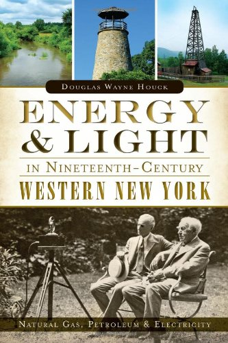 Energy   Light In Nineteenth Century Western New York  Natural Gas  Petroleum   Electricity