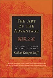 The Art of the Advantage: 36 Strategies to Seize the Competitve Edge