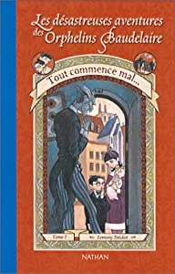 """Afficher """"Les désastreuses aventures des orphelins Baudelaire n° 1 Tout commence mal"""""""