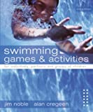 Swimming Games and Activities: For Individuals, Partners and Groups of Children