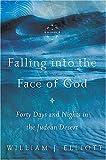 Falling into the Face of God, William J. Elliott, 0849900719