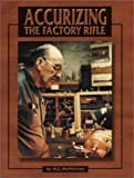 Accurizing the Factory Rifle, McPherson, M. L., 0967094836