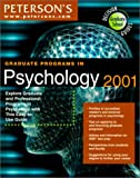 Graduate Programs in Psychology 2001, Peterson's Guides Staff, 0768904684