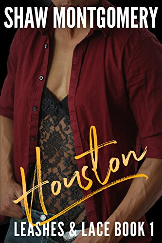 Houston (Leashes & Lace Book 1) (Man's Best Friend Houston Reviews)