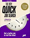 The Very Quick Job Search, J. Michael Farr, 1563701812