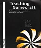 Teaching Gamecraft by Lane Daughtry (2003-08-02)