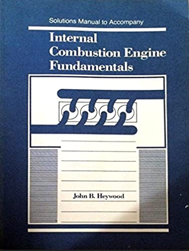 buy internal combustion engine fundamentals solutions manual book rh amazon in internal combustion engine fundamentals solution manual pdf introduction to internal combustion engines solution manual
