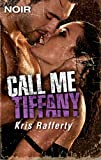 Call Me Tiffany (Intrigue Noir Book 4)