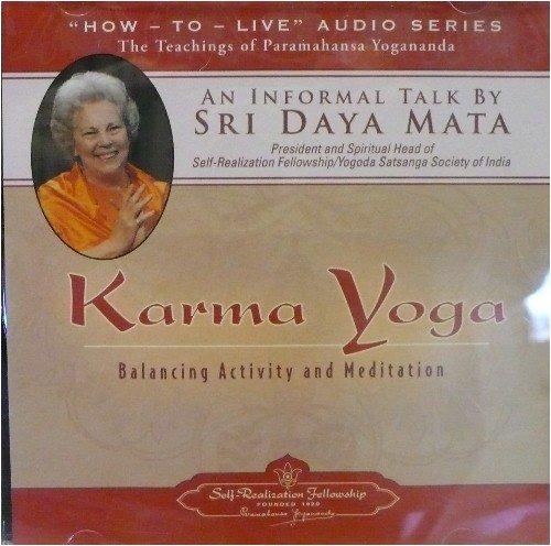 - An Informal Talk by Sri Daya Mata - Karma Yoga - Balancing Activity and Meditation -
