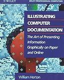 Illustrating Computer Documentation, William K. Horton, 0471538450