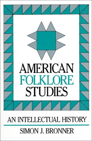 American Folklore Studies: An Intellectual History