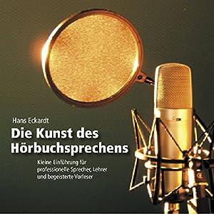 Die Kunst des Hörbuchsprechens Audiobook