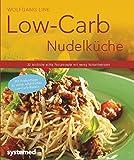 Low-Carb-Nudelküche - 30 köstliche echte Pastarezepte mit wenig Kohlenhydraten (Küchenratgeberreihe)
