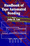 Handbook of Tape Automated Bonding, John H. Lau, 0442004273