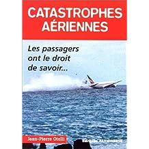Catastrophes aériennes: Passagers on le droit de savoir (Les)