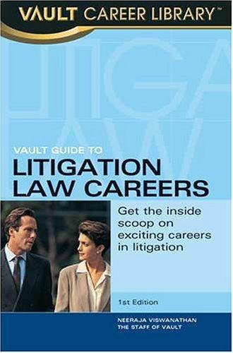 Vault Guide to Litigation Law Careers (Vault Career Guide)