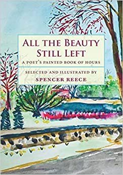 All the Beauty Still Left: A Poet's Painted Book of Hours