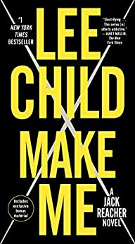 Make Me (with bonus short story Small Wars): A Jack Reacher Novel by [Child, Lee]