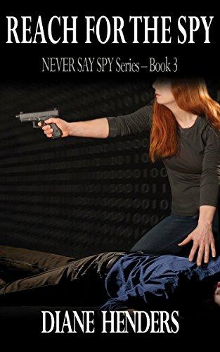 Reach For The Spy (The Never Say Spy Series Book 3) ()