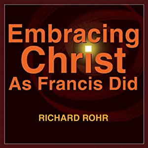 Embracing Christ as Francis Did Lecture