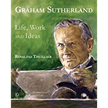 Graham Sutherland: Life, Work and Ideas