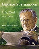img - for Graham Sutherland: Life, Work and Ideas book / textbook / text book