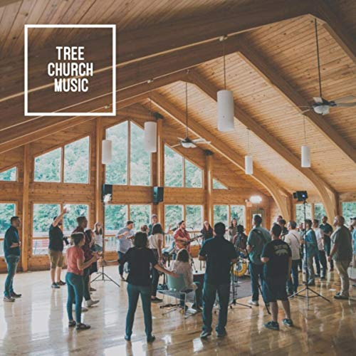 Tree Church Music - Tree Church Music 2018