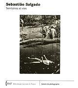 Sebastiao Salgado : Territoires et vies