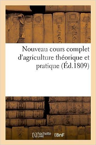 Nouveau cours complet d'agriculture théorique et pratique (Éd.1809) pdf, epub