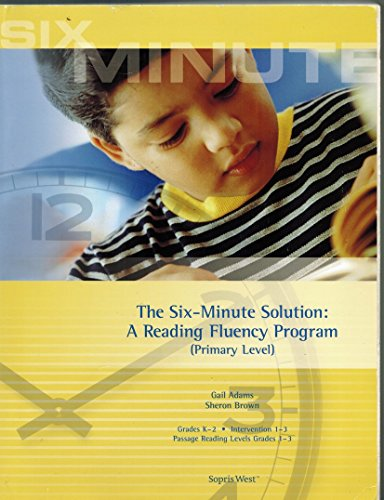 Reading Programs Remedial - The Six-Minute Solution: A Reading Fluency Program (Primary Level)