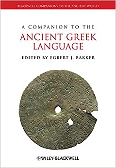 Book A Companion to the Ancient Greek Language (Blackwell Companions to the Ancient World)