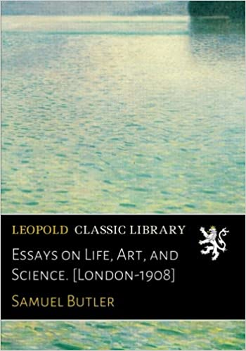 Essays on Life, Art, and Science. [London-1908]