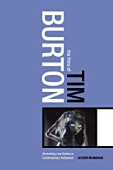 The Films of Tim Burton: Animating Live Action in Contemporary Hollywood Paperback