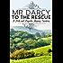 Mr Darcy to the Rescue: A Pride and Prejudice Regency Variation