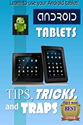 Android Tablet Tips, Tricks, and Traps: A How-To Tutorial for all Android Tablet